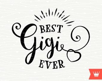 Best Gigi Ever SVG Decal Cutting File Grandma Grand Mom Nana Grandmother Mom Transfer for Cricut Explore, Silhouette Cameo, Cutting Machines