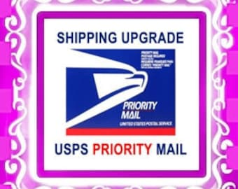 Priority Mail Upgrade - Add in addition to order