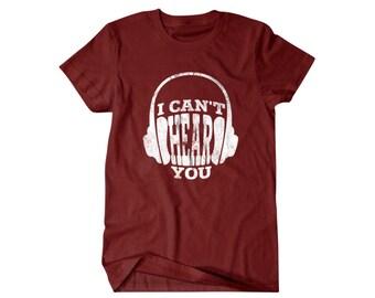Headphones T-shirt, I cant hear you Funny T shirt, gifts for dad,  shirt, boyfriend, husband