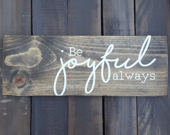 Be joyful always wood sign-rustic-farmhouse decor