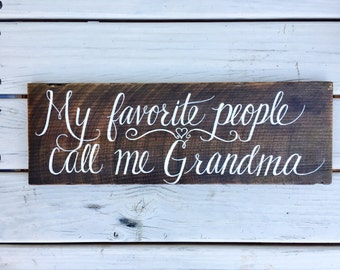 My Favorite People Call Me Grandma hand scripted reclaimed wood sign, gift for Grandma, gift from grandchildren
