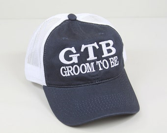 Groom to Be Embroidered Hat // GTB // Groom Bridal Party // Bachelor Party Trucker Mesh Unstructured Hat
