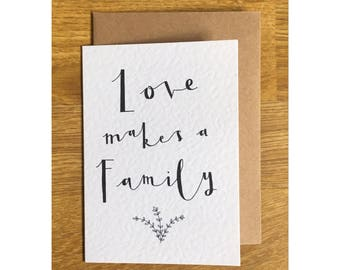 Love makes a Family - A6 Greeting's Card