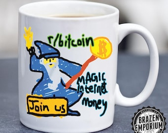Bitcoin Advert Meme Mug, Internet Money, Reddit Know Your Meme, Funny Coffee - Tea Mug