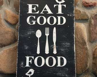 Eat Good Food, painted wood sign, rustic, kitchen wall decor