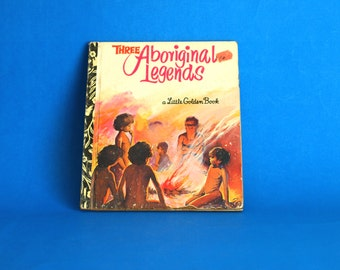 Three Aboriginal Legends Story Book - A Little Golden Books - 1972 - Retro Children - Golden Press Sydney - Written by Victor Barnes