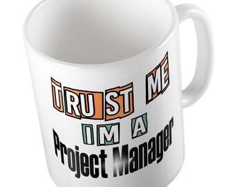 Trust me I'm a PROJECT MANAGER mug
