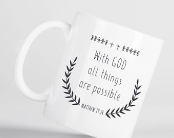 With God All Things Are Possible Matthew Bible Verse Christian Quote Mug M1323