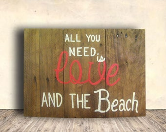 Rustic Beach Sign - Personalized Beach Sign - Rustic Love Sign - All You Need is Love and the Beach Sign - Valentines Gift