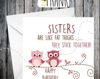 Funny, rude, alternative, sarcastic, BIRTHDAY card. Sister.