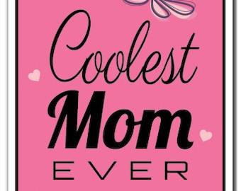 Coolest Mom Ever Novelty Sign parent child family recognition award gift