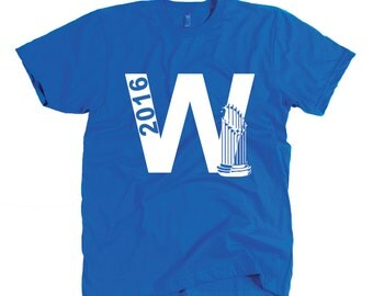 Chicago Cubs Shirt - Fly the W - 2016 World Series championships trophy