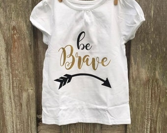 Be Brave little girls shirt, toddler