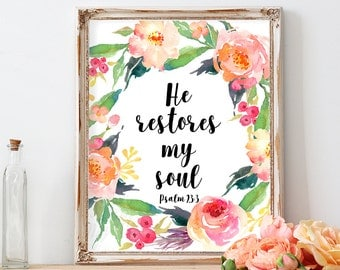 He Restores My Soul, Psalm 23:3, Bible Verse Print, Printable Wall Art, Scripture Decor, Scripture Art, Christian Print, Instant Download,