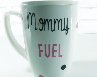 Mommy Coffee Mug - Birthday gift for Mom - Best Gift for Mom - Mommy Fuel - Custom Coffee Mug -Custom Coffee Cup - Custom Vinyl Decal