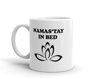Funny 11 oz Coffee Mug:  Namas'tay In Bed