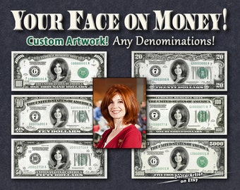 Your FACE on MONEY - Digital Artwork ONLY in jpg format - Dollar Cash Currency Personalized Customized 100 500 bill