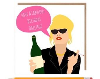 Funny Ab Fab Patsy Card • Absolutely Fabulous Card • Patsy Stone Birthday card • Have a fabulous birthday • Patsy Ab Fab Card