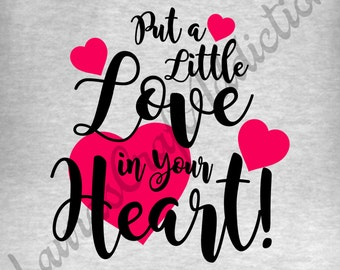 Put a Little Love in Your Heart svg dxf pdf cut files for Silhouette Cricut, Love svg, Heart svg, Valentine svg, Heart dxf, Valentine shirt
