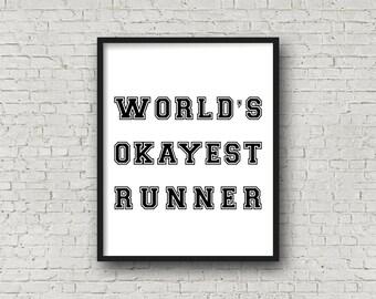 World's Okayest Runner, Running Gift, Fitness Motivation, Fitness Typography, Gym Decor, Motivational Quote, Gym Art, Fitness Gift, Art