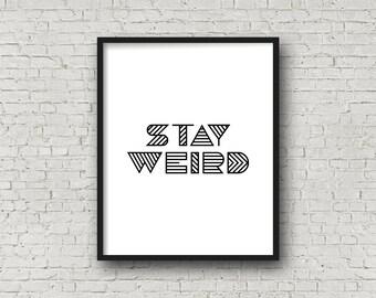 Stay Weird, Typography Print, Minimalist Decor, Modern Minimalist, Typography Poster, Black And White Wall Art, Typographic Print, Digital