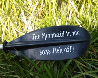 The Mermaid in me says fish off - Loui