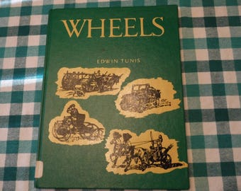 SALE** Wheels - A Pictoral History - by Edwin Tunis - 1955