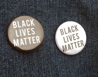 Black Lives Matter Pin Badge - Black Lives Matter Pins - Black Lives Matter Pinback Buttons - BLM Pins