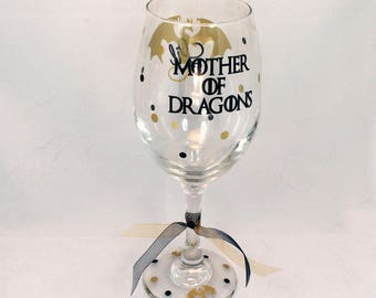 Game of Thrones Wine Glass, Mother Of Dragons Wine Glass, Daenerys Targaryen, Game Of Thrones Gift, Khaleesi Wine Glass, Mother's Day Gift