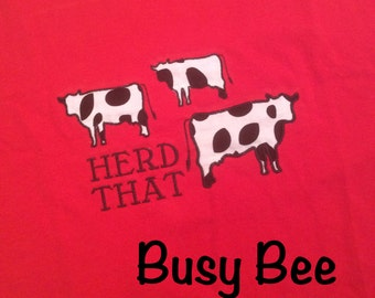 Appliqued Herd That Cow Shirt