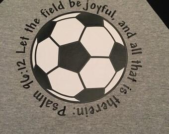 Soccer Psalm 96:12 3/4 Length Shirt