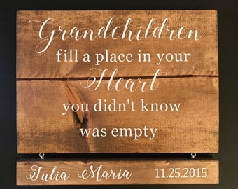 Grandchildren Sign with Name and DOB Grandchildren fill a place in your heart you didn't know was empty