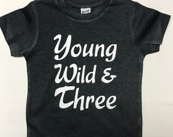 Young, Wild, & Three Tee