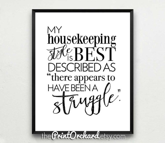 Housekeeping Quotes Pleasing My Housekeeping Style Witty Art Funny Quotes Housework