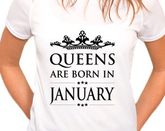Queens Are Born In January T-Shirt, Birthday Tee Shirt, Gift T-Shirt, Funny T-Shirt, Fruit Of The Loom, White T-Shirt