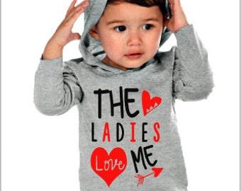 Valentine's Day Hoodie - Kids Hoodie - Boys Valentine Shirt - The Ladies Love Me - Valentine Pullover - Toddler Hoodie - Boys Hoodie