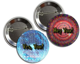 """Hey You! Yes, You! - 1.5"""" and 2.25"""" 2 Pinback Button Set"""