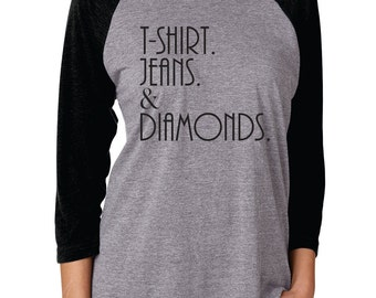 T-shirt, jeans and diamonds shirt, Funny tshirt, Baseball sleeve shirt, jeans and diamonds shirt, jeans diamonds shirt,  Christmas Gift