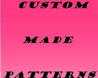 Custom made patterns
