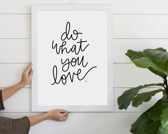 Do What You Love Quote Digital Download, Instant Art Print, Inspirational Quote, Printable Art, Gallery Wall Art, Digital Print