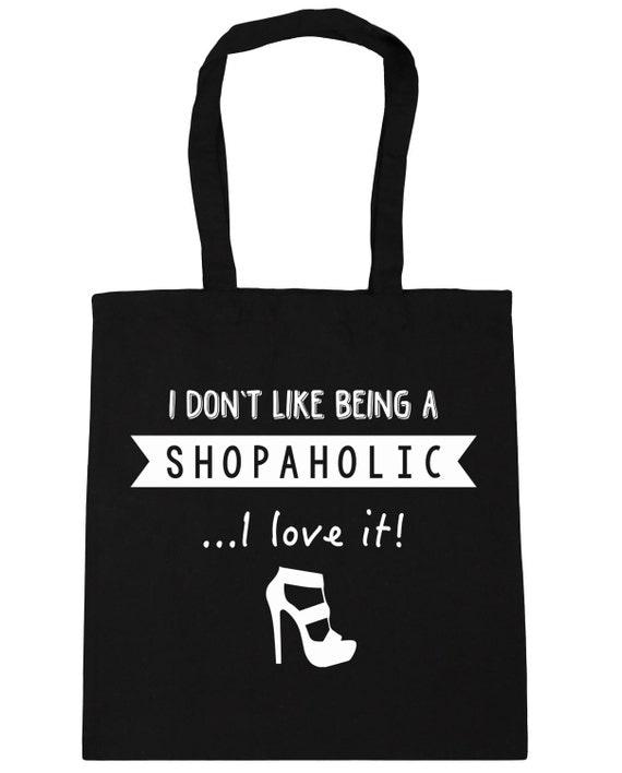 I Don't Like Being A Shopaholic...I Love It! Tote Shopping Gym Beach Bag 42cm x38cm, 10 litres