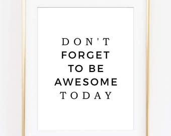 Motivational Print, Don't Forget To Be Awesome, Motivational Poster, Bathroom Wall Decor, Office Print, Bedroom Decor, Black And White