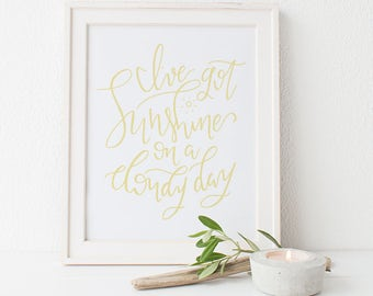 I've got sunshine on a cloudy day / My Girl Lyrics / 8x10 Hand Lettered Print / Yellow and White
