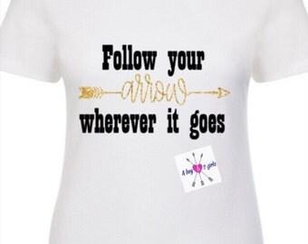 Womens girls follow your arrow shirt with glitter