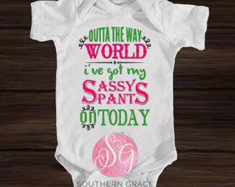 Sassy Pants Shirt or Bodysuit /  Out of the way World shirt or bodysuit