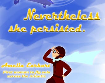 Nevertheless, She Persisted Poster Featuring Amelia Earhart