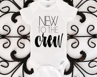 New To The Crew Onesie, Funny Onesie, Newborn Onesie, Baby Girl Onesie, Baby Boy Onesie