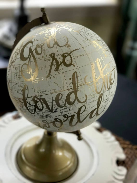 Custom Calligraphy Globe / God So Loved The World / White and Gold Calligraphy Globe / or Custom Calligraphy of Your Choice / Wedding Globe