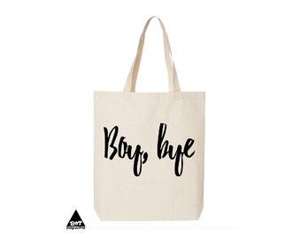 Boy Bye Cotton Canvas Tote Bags