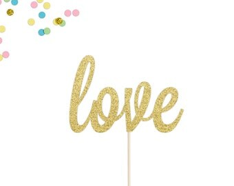 Love Cake Topper | Engagement Party | Wedding Cake Topper | Valentine's Day | Anniversary | Bridal Shower Party Topper | Gold Wedding Topper